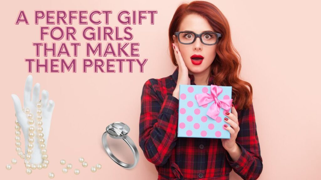 A perfect gift for girls that make them pretty