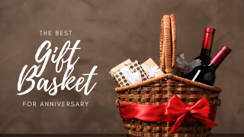 gift baskets for anniversary
