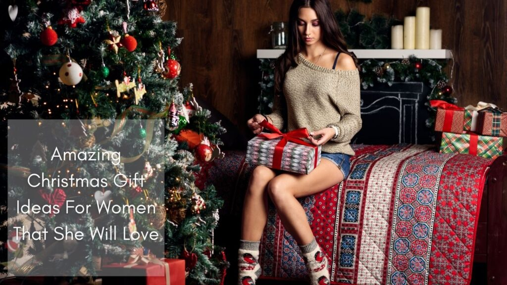 Amazing Christmas Gift Ideas For Women That She Will Love